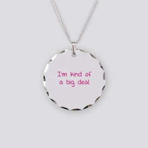 I'm kind of a big deal Necklace Circle Charm