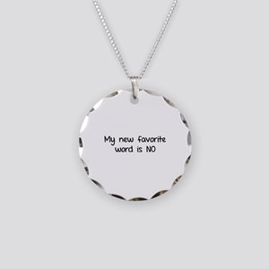 My new favorite word is NO. Necklace Circle Charm
