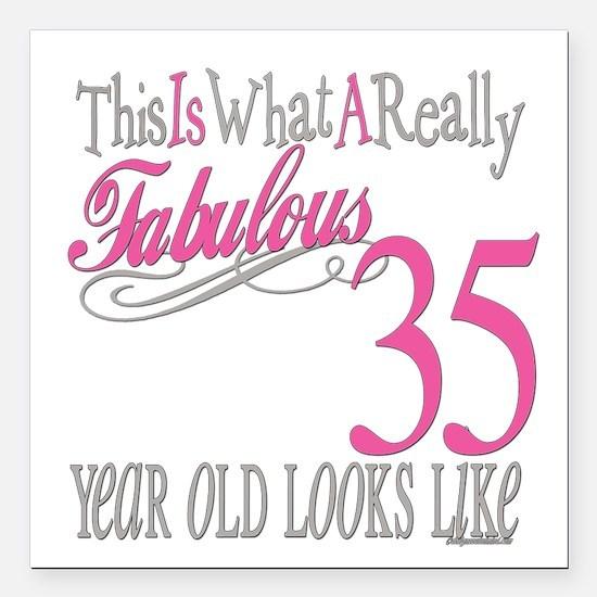 "Fabulous 35yearold.png Square Car Magnet 3"" x 3"""