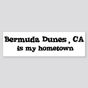 Bermuda Dunes - hometown Bumper Sticker