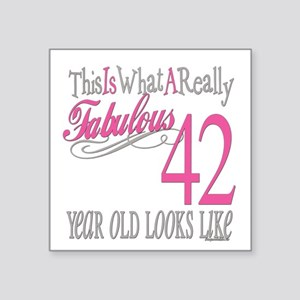 "Fabulous 42yearold Square Sticker 3"" x 3"""