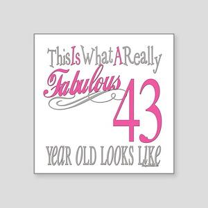 "Fabulous 43yearold Square Sticker 3"" x 3"""