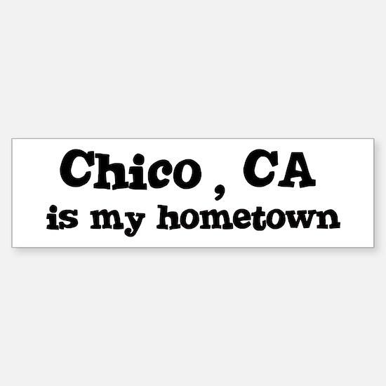 Chico - hometown Bumper Bumper Bumper Sticker