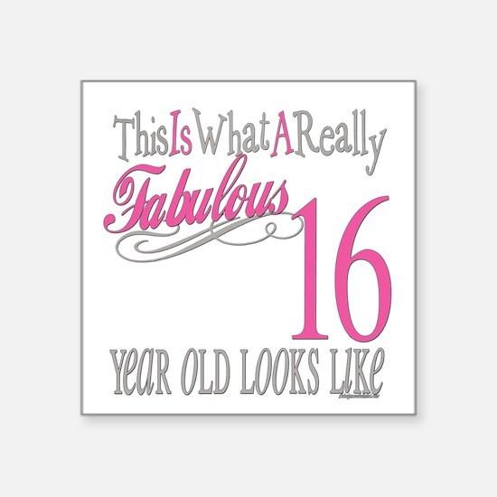 "Fabulous 16yearold.png Square Sticker 3"" x 3"""