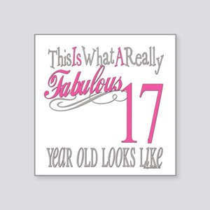 "Fabulous 17yearold Square Sticker 3"" x 3"""