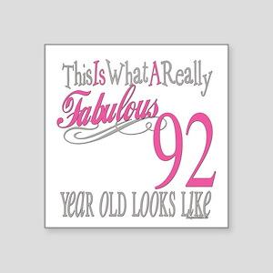 "Fabulous 92yearold Square Sticker 3"" x 3"""