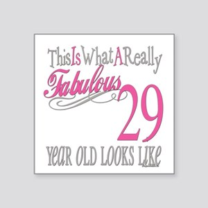 "Fabulous 29yearold Square Sticker 3"" x 3"""