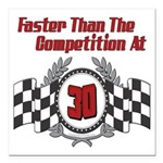FasterAt30.png Square Car Magnet 3