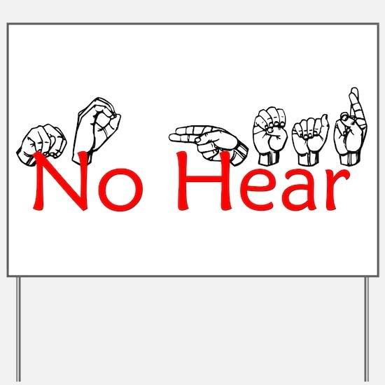 No Hear Yard Sign
