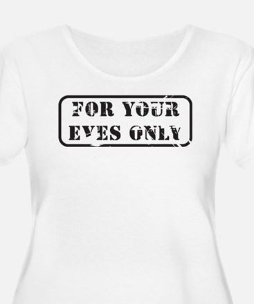 For your eyes only T-Shirt