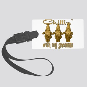 Chillinwithmygnomies copy Large Luggage Tag