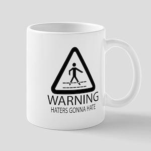 Haters Gonna Hate Mug