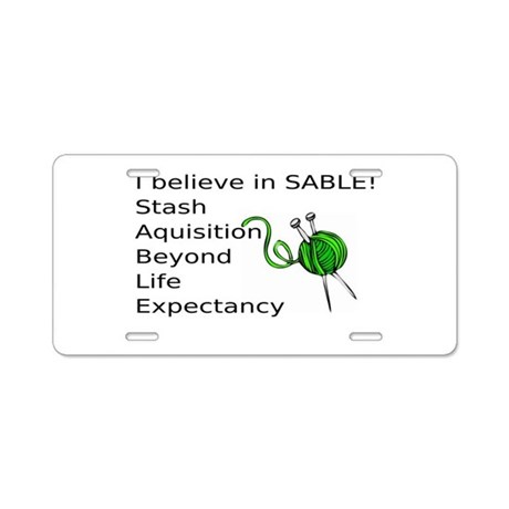 Knitting:I Believe In SABLE Aluminum License Plate