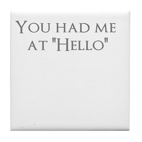 "You had me at ""Hello"" Tile Coaster"