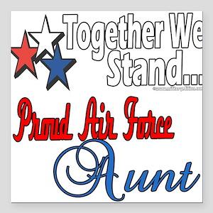"""Proud Air Force Aunt Square Car Magnet 3"""" x 3"""""""
