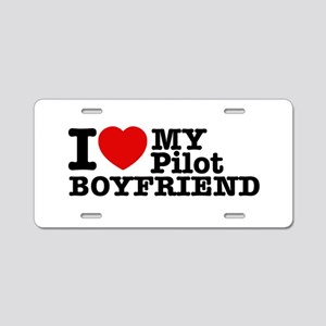 I Love My Pilot Boyfriend Aluminum License Plate