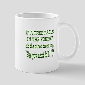 If A Tree Falls - See You Mug