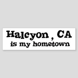 Halcyon - hometown Bumper Sticker