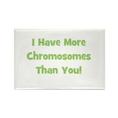 I Have More Chromosomes Than Rectangle Magnet