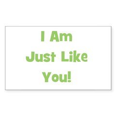 I Am Just Like You! (green) Rectangle Decal