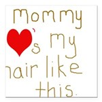 Mommy Loves it Square Car Magnet 3