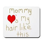 Mommy Loves it Mousepad