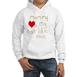Mommy Loves it Hooded Sweatshirt