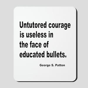 Untutored Courage is Useless Mousepad