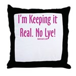 Keeping it Real Throw Pillow