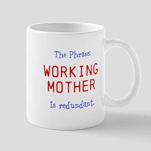 The Phrase: Working Mother is redundant. Mug