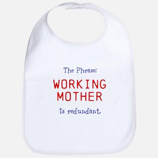 The Phrase: Working Mother is redundant. Bib