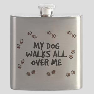 My Dog Walks All Over Me Flask