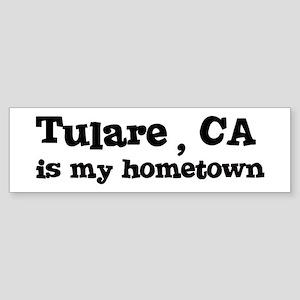 Tulare - hometown Bumper Sticker