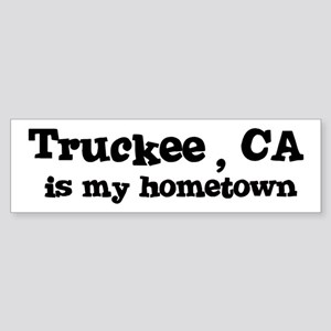 Truckee - hometown Bumper Sticker