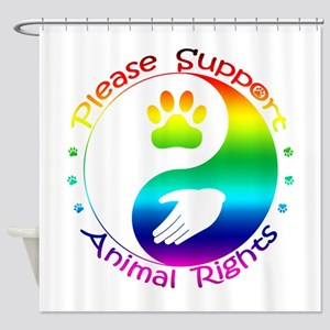Please Support Animal Rights Shower Curtain