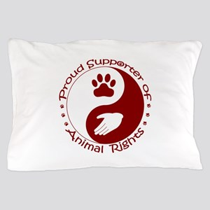 Supporter of Animal Rights Pillow Case