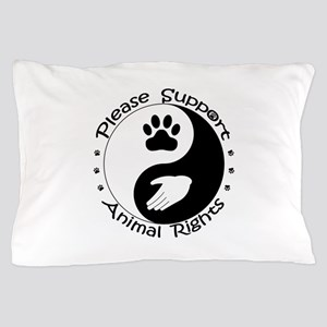 Please Support Animal Rights Pillow Case