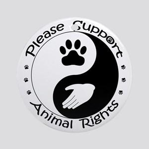 Please Support Animal Rights Ornament (Round)