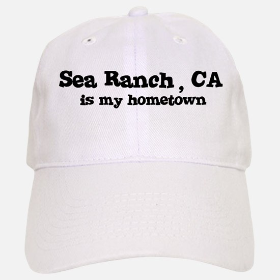 Sea Ranch - hometown Baseball Baseball Cap