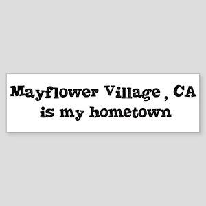 Mayflower Village - hometown Bumper Sticker
