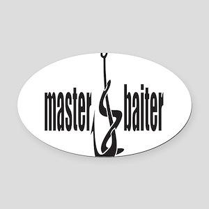 master-baiter Oval Car Magnet
