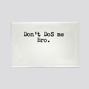 Don't DoS me Bro. Rectangle Magnet