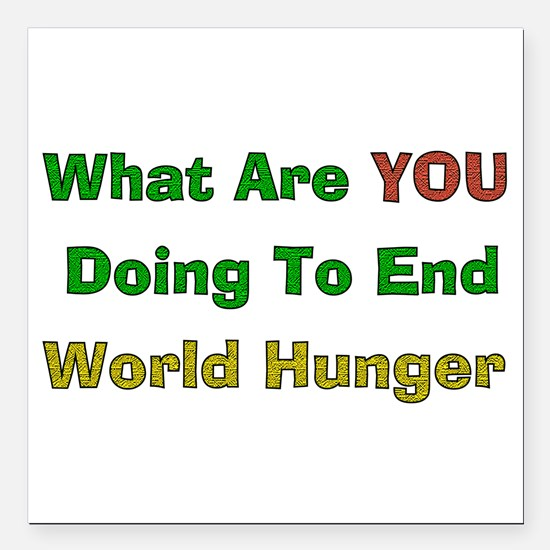 "world_hunger01.png Square Car Magnet 3"" x 3"""
