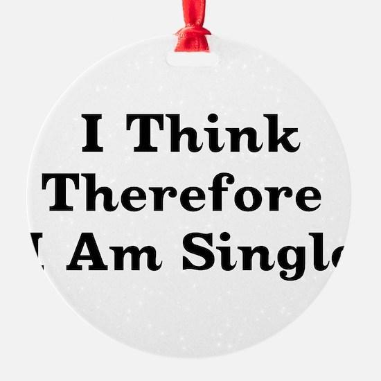 thinksingle01x.png Ornament