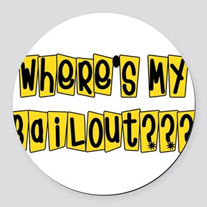 bailouts02 Round Car Magnet