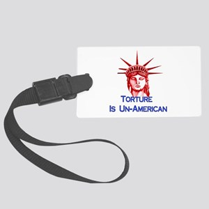 Torture Is Un-American Large Luggage Tag