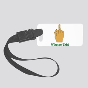 wiretapthis01 Small Luggage Tag