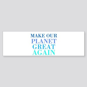 Make Our Planet Great Again Sticker (Bumper)