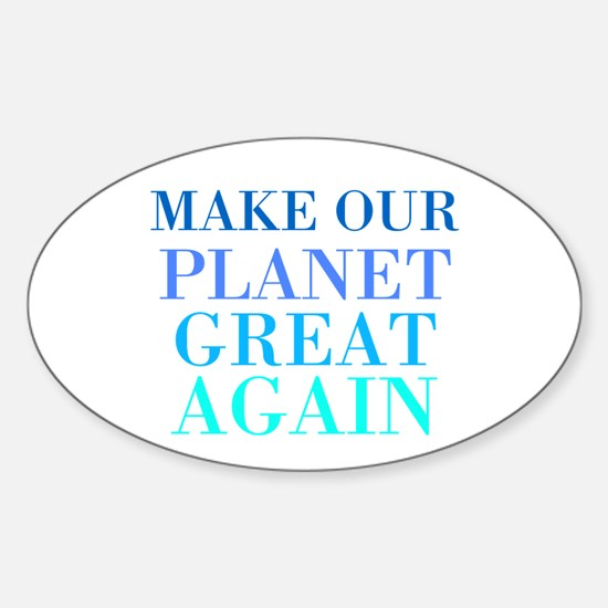 Make Our Planet Great Again Sticker (oval)