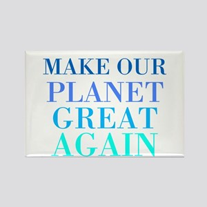Make Our Planet Great Again Rectangle Magnet